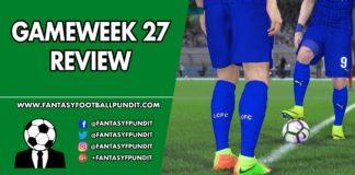 Gameweek 27 Review