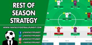 FPL Strategy - Rest of Season