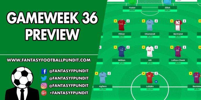 Gameweek 36 Preview