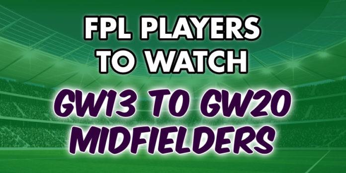 FPL Midfielders to Watch GW13 to GW20 Midfielders