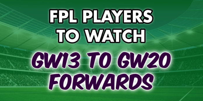 FPL Players to Watch GW13 to GW20 Forwards