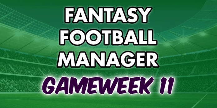 Fantasy Football Manager Gameweek 11