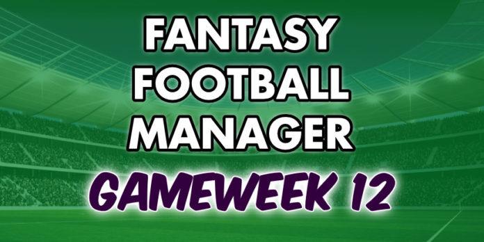 Fantasy Football Manager Gameweek 12